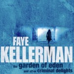 Garden of Eden and other Criminal Delights by Faye Kellerman
